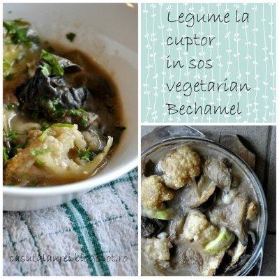 Legume la cuptor in sos vegetarian Bechamel