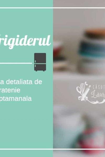 Frigiderul – lista detaliata de curatare