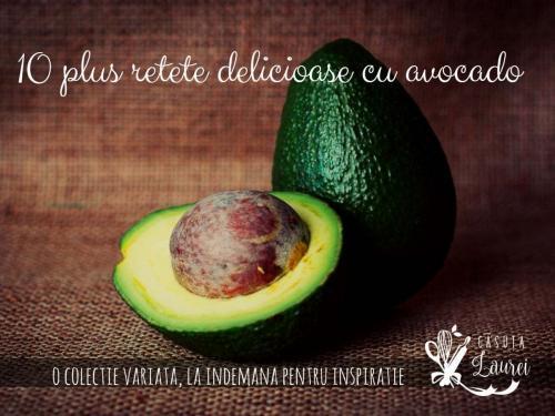 Retete cu avocado, o colectie delicioasa